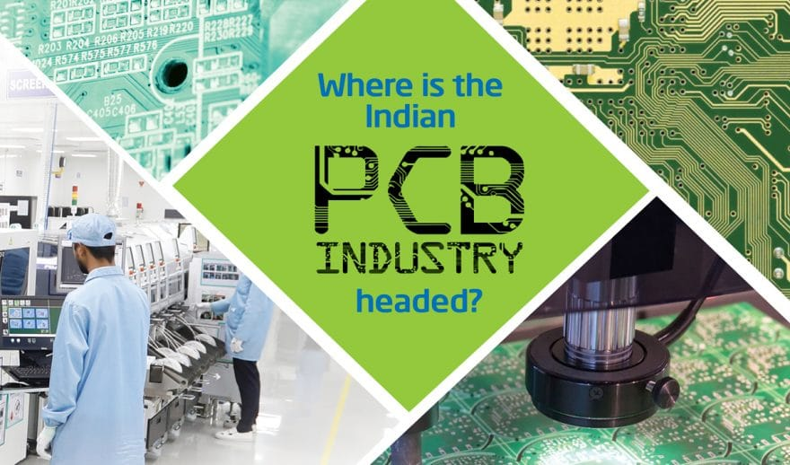 Where is the Indian PCB Industry headed? - electronics bazaar